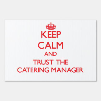 Keep Calm and Trust the Catering Manager Sign