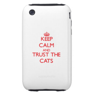 Keep calm and Trust the Cats iPhone 3 Tough Covers