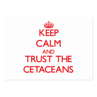 Keep calm and Trust the Cetaceans Large Business Cards (Pack Of 100)