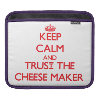 Keep Calm and Trust the Cheese Maker Sleeve For iPads