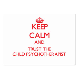 Keep Calm and Trust the Child Psychotherapist Business Cards