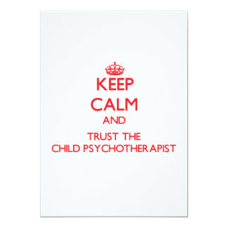 Keep Calm and Trust the Child Psychotherapist 5x7 Paper Invitation Card