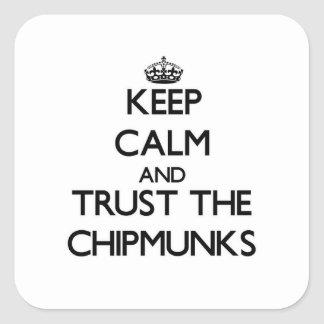 Keep calm and Trust the Chipmunks Stickers