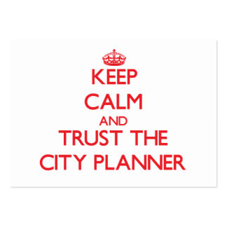 Keep Calm and Trust the City Planner Business Card Template