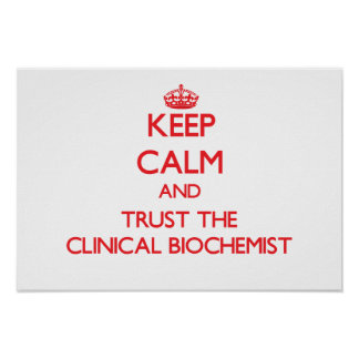 Keep Calm and Trust the Clinical Biochemist Poster