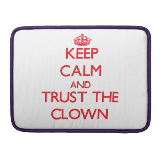 Keep Calm and Trust the Clown Sleeves For MacBooks