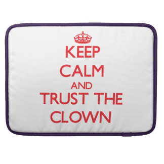 Keep Calm and Trust the Clown MacBook Pro Sleeve