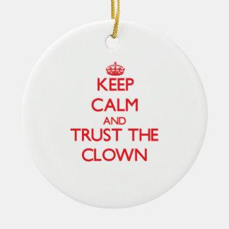 Keep Calm and Trust the Clown Ornament