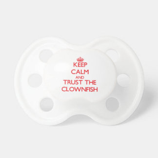Keep calm and Trust the Clownfish Pacifiers