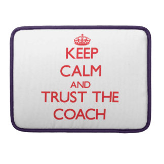 Keep Calm and Trust the Coach MacBook Pro Sleeves