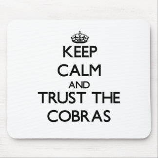 Keep calm and Trust the Cobras Mouse Pad