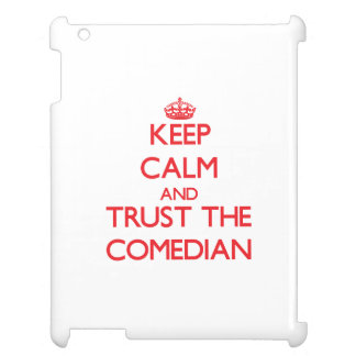Keep Calm and Trust the Comedian iPad Covers