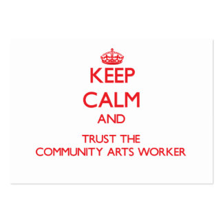 Keep Calm and Trust the Community Arts Worker Large Business Cards (Pack Of 100)