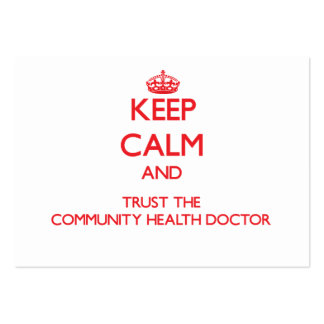 Keep Calm and Trust the Community Health Doctor Business Card Templates