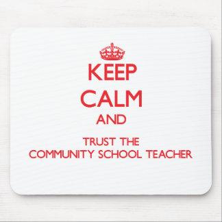 Keep Calm and Trust the Community School Teacher Mousepad