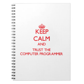 Keep Calm and Trust the Computer Programmer Journal