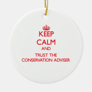Keep Calm and Trust the Conservation Adviser Ornament