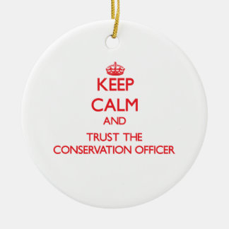 Keep Calm and Trust the Conservation Officer Christmas Ornament