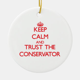 Keep Calm and Trust the Conservator Christmas Tree Ornament