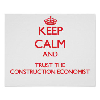 Keep Calm and Trust the Construction Economist Print