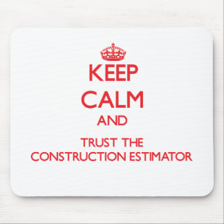 Keep Calm and Trust the Construction Estimator Mouse Pad