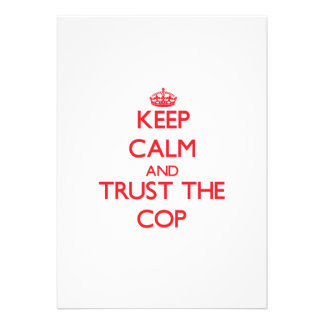 Keep Calm and Trust the Cop Personalized Announcements