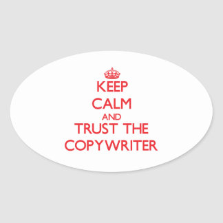 Keep Calm and Trust the Copywriter Stickers