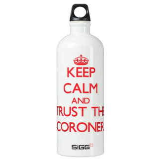 Keep Calm and Trust the Coroner SIGG Traveler 1.0L Water Bottle