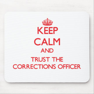 Keep Calm and Trust the Corrections Officer Mouse Pad