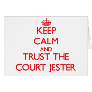 Keep Calm and Trust the Court Jester Card