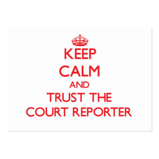Keep Calm and Trust the Court Reporter Large Business Card