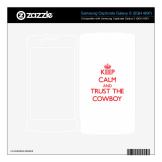 Keep Calm and Trust the Cowboy Samsung Captivate Skins