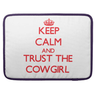 Keep Calm and Trust the Cowgirl MacBook Pro Sleeves