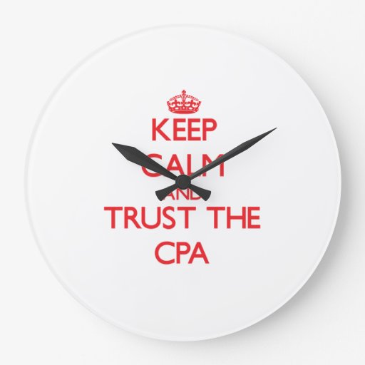 Keep Calm and Trust the Cpa Wall Clocks