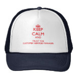 Keep Calm and Trust the Customer Services Manager Trucker Hat
