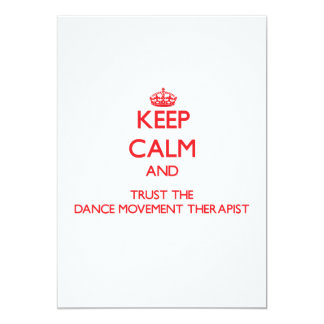 Keep Calm and Trust the Dance Movement Therapist 5x7 Paper Invitation Card