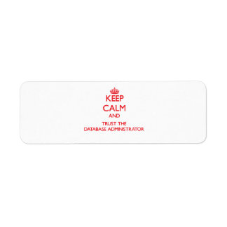 Keep Calm and Trust the Database Administrator Return Address Label
