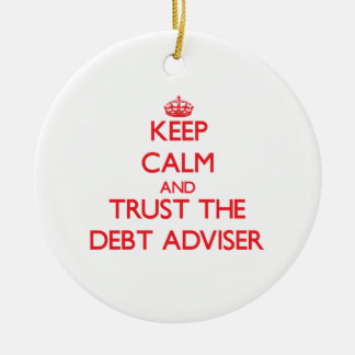Keep Calm and Trust the Debt Adviser Double-Sided Ceramic Round Christmas Ornament