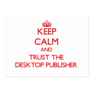 Keep Calm and Trust the Desktop Publisher Business Cards