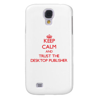 Keep Calm and Trust the Desktop Publisher Galaxy S4 Cover