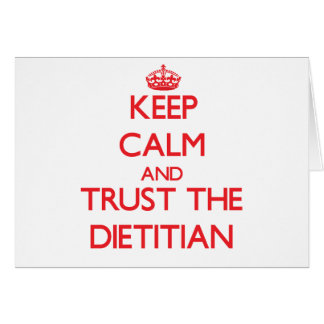 Keep Calm and Trust the Dietitian Greeting Card