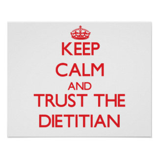 Keep Calm and Trust the Dietitian Poster