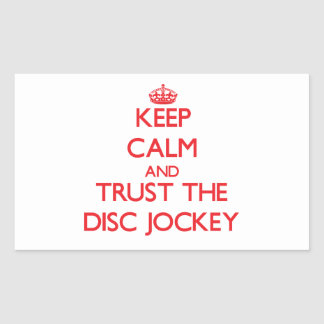 Keep Calm and Trust the Disc Jockey Stickers