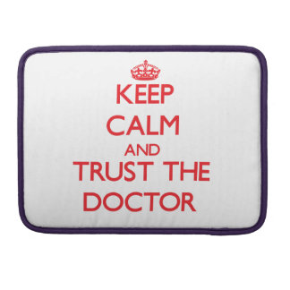 Keep Calm and Trust the Doctor MacBook Pro Sleeves