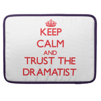 Keep Calm and Trust the Dramatist Sleeve For MacBooks