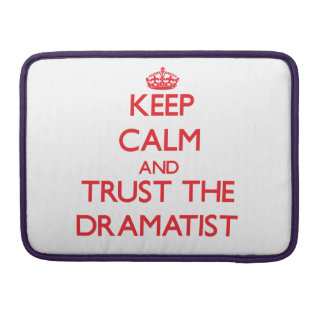 Keep Calm and Trust the Dramatist MacBook Pro Sleeves