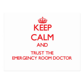 Keep Calm and Trust the Emergency Room Doctor Postcard