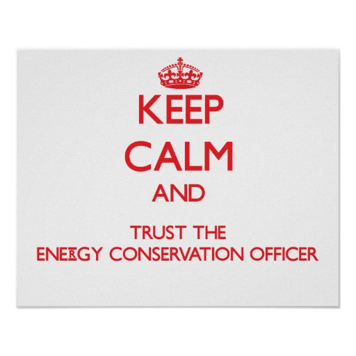 Keep Calm and Trust the Energy Conservation Office Print