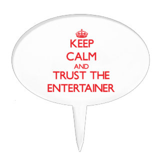 Keep Calm and Trust the Entertainer Cake Topper