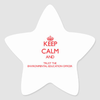 Keep Calm and Trust the Environmental Education Of Star Sticker